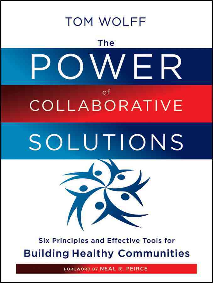 The Power of Collaborative Solutions By Wolff, Tom/ Peirce, Neal R. (FRW)