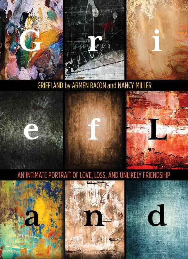 Griefland By Bacon, Armen/ Miller, Nancy